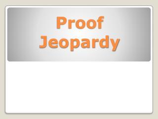 Proof Jeopardy