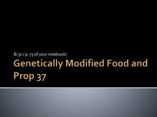 Genetically Modified Food and Prop 37