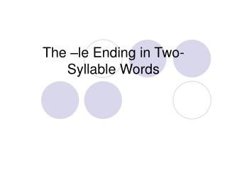 The –le Ending in Two-Syllable Words