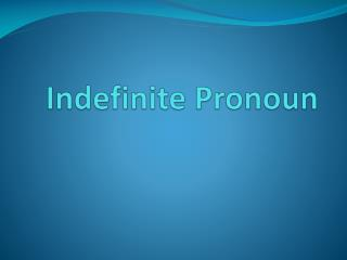 Indefinite Pronoun