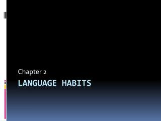 Language Habits