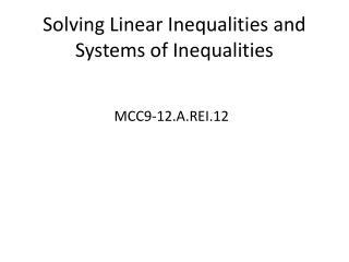 Solving Linear Inequalities and Systems of Inequalities