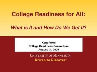 College Readiness for All :   What is It and How Do We Get It ?