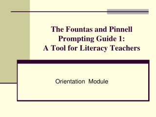 The Fountas and Pinnell  Prompting Guide 1:  A Tool for Literacy Teachers