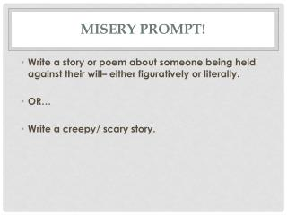 Misery Prompt!