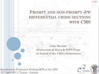 Prompt and non-prompt J/ ψ  differential cross sections with CMS