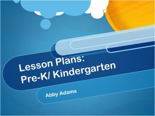 Lesson Plans: Pre-K/ Kindergarten