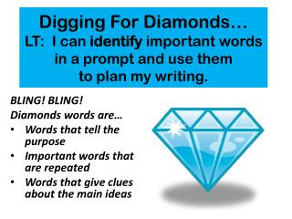 BLING! BLING!   Diamonds words are… Words that tell the purpose
