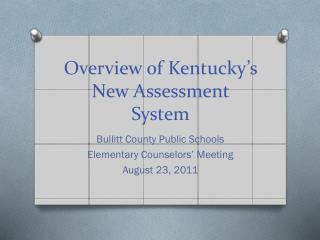 Overview  of Kentucky's  New  Assessment System
