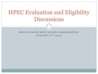 HPEC Evaluation and Eligibility Discussions