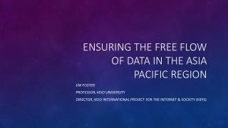 Ensuring the Free Flow of Data in the Asia Pacific Region
