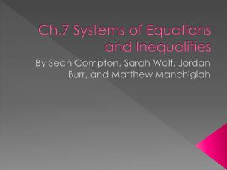 Ch.7 Systems of Equations and Inequalities
