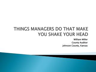 THINGS MANAGERS DO THAT MAKE YOU SHAKE YOUR HEAD