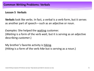 Participles Participles describe nouns or pronouns.  Present participles always end in ing.  Past participles usually en