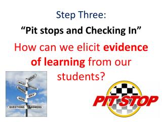 """Step Three: """"Pit stops and Checking In"""""""