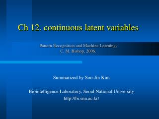 Ch 12. continuous latent variables    Pattern Recognition and Machine Learning,  C. M. Bishop, 2006.