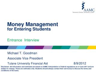 Michael T. Goodman Associate Vice President Tulane University Financial Aid 			 8/9/2012