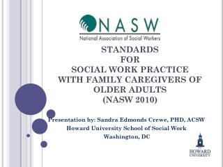 STANDARDS  FOR  SOCIAL WORK PRACTICE  WITH FAMILY CAREGIVERS OF  OLDER ADULTS  (NASW 2010)