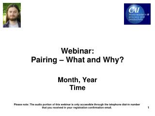 Webinar:                   Pairing – What and Why? Month, Year Time