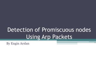 Detection of Promiscuous nodes Using Arp Packets