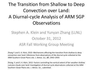 Stephen A. Klein and Yunyan Zhang (LLNL) October 31, 2012 ASR Fall Working Group Meeting