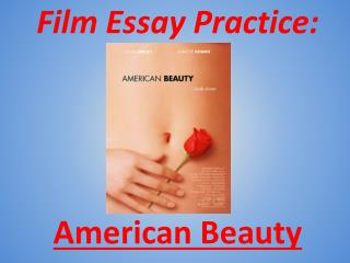 Film Essay Practice:  American Beauty