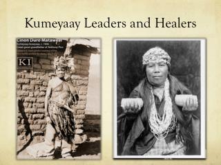 Kumeyaay Leaders and Healers