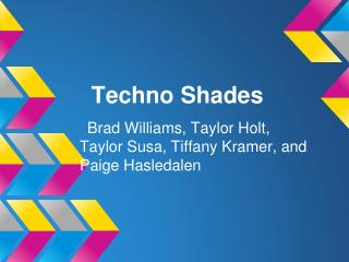Techno Shades