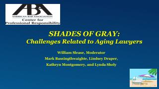 Shades of Gray: Challenges Related to Aging Lawyers