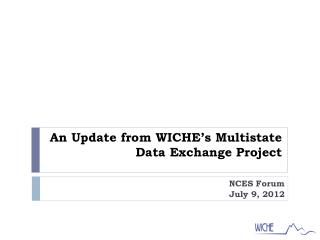 An Update from WICHE's Multistate Data Exchange Project