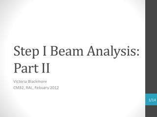 Step I Beam Analysis: Part II
