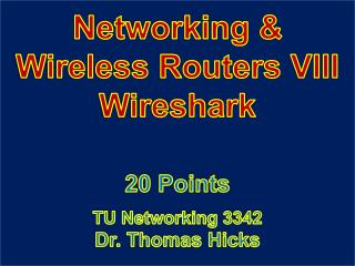 Networking & Wireless  Routers VIII Wireshark