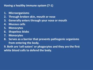 Having a healthy immune system (7-1) Microorganisms Through broken skin, mouth or nose