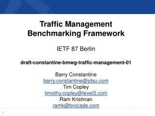 Traffic  Management  Benchmarking Framework IETF  87 Berlin
