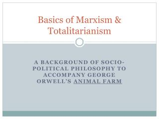 Basics of Marxism & Totalitarianism