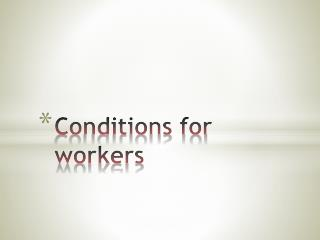 Conditions for workers