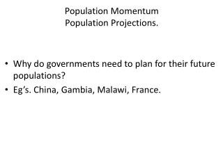 Population Momentum Population Projections.