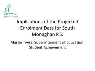 Implications of the Projected Enrolment Data for South Monaghan P.S.