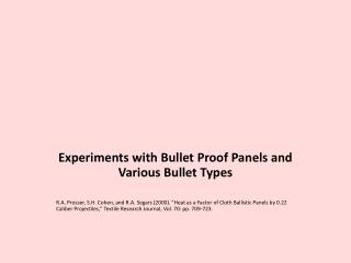 Experiments with Bullet Proof Panels and Various Bullet Types
