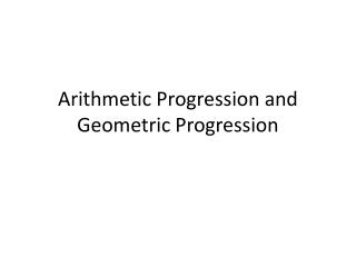Arithmetic Progression and Geometric Progression