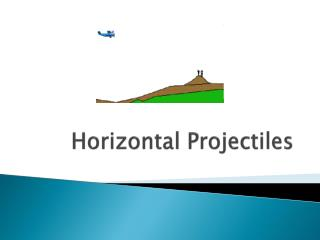 Horizontal Projectiles