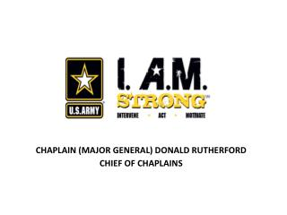 CHAPLAIN (MAJOR GENERAL) DONALD RUTHERFORD CHIEF OF CHAPLAINS