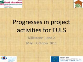 P rogresses  in project activities for  EULS