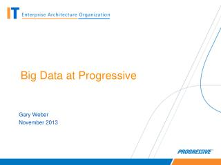 Big Data at Progressive