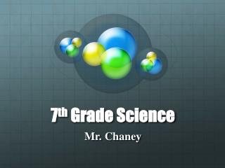 7 th  Grade Science