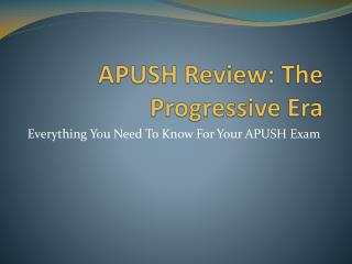APUSH Review: The Progressive Era
