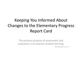 Keeping You Informed About Changes to the Elementary Progress Report Card