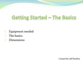 Getting Started – The Basics