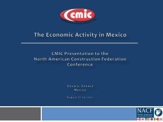 CMIC Presentation to the  North American Construction Federation Conference Oaxaca, Oaxaca Mexico