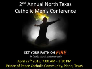 2 nd  Annual North Texas Catholic Men's Conference